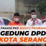 Ketua Fraksi PKS DPR RI Bantu Pembangunan Gedung DPD Kota Serang