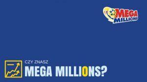 Czy znasz MegaMillions?