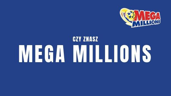 Czy znasz Mega Millions?