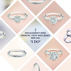 7 ENGAGEMENT RING DESIGNS, THAT WILL MAKE HER SAY,