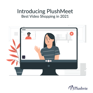 Introducing PlushMeet, Best Video Shopping in 2021
