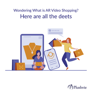 Wondering What is AR Video Shopping? Here are all the deets