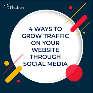 4 ways to grow traffic on your website through social media