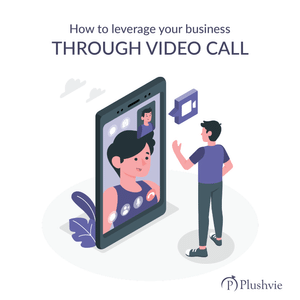 How to leverage your business through video call