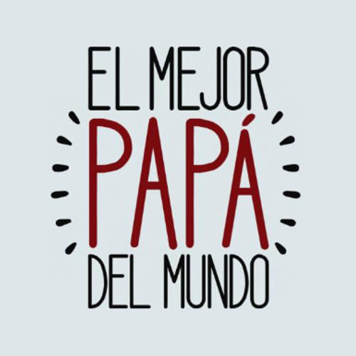 Frases para el Día del Padre - El mejor papá del mundo