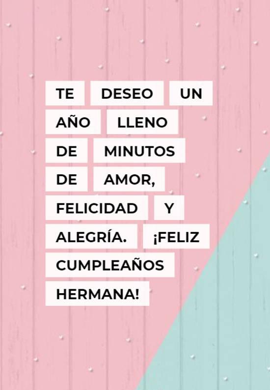 Te deseo un año lleno de minutos de amor, felicidad y alegría. ¡Feliz Cumpleaños hermana!