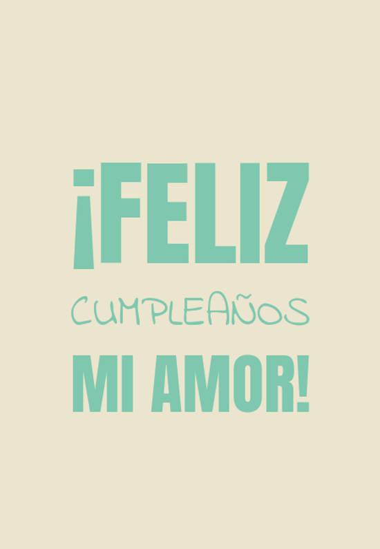 Frases de Feliz Cumpleaños - ¡FELIZ CUMPLEAÑOS MI AMOR!
