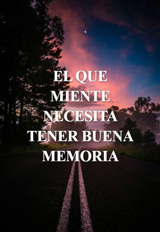 El que miente necesita tener buena memoria