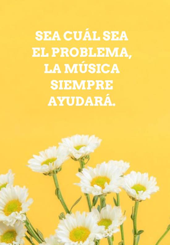 Sea cuál sea el problema, la música siempre ayudará.