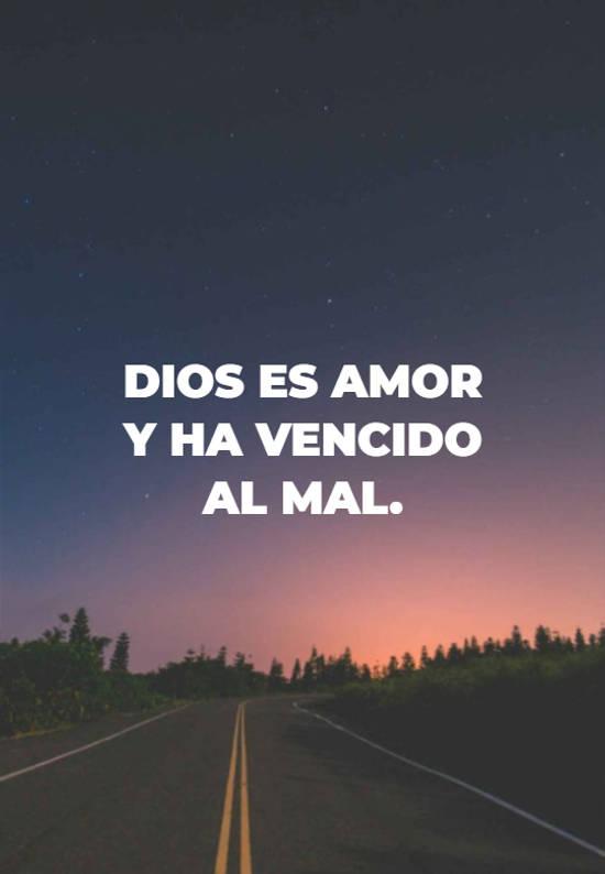 Dios es amor y ha vencido al mal.