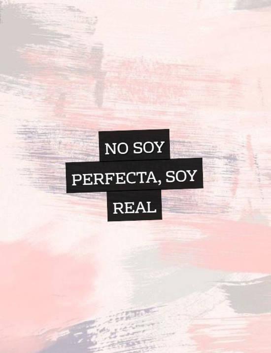 No soy Perfecta, soy REAL