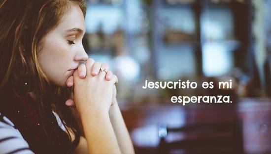 Jesucristo es mi esperanza.