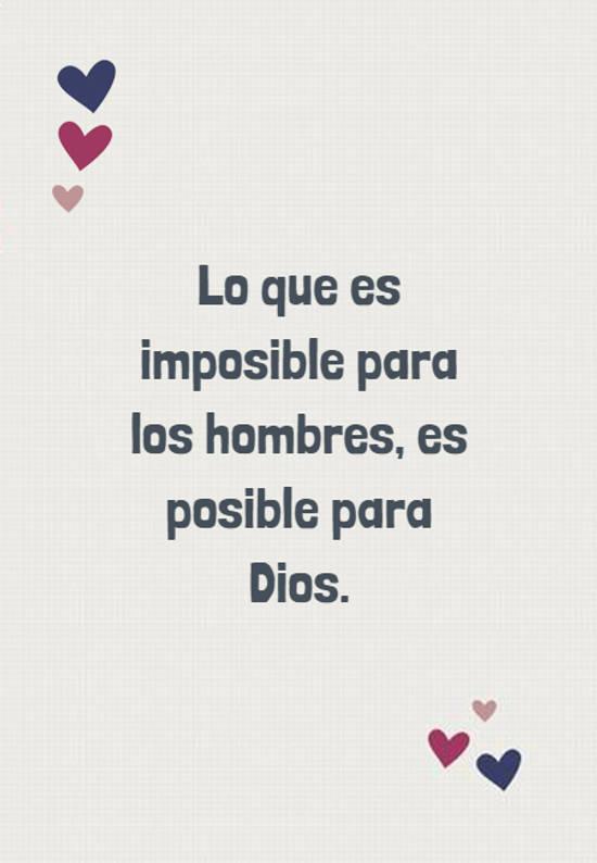 Lo que es imposible para los hombres, es posible para Dios.