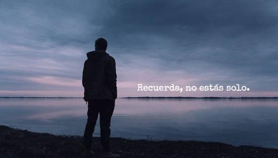 Recuerda, no estás solo.