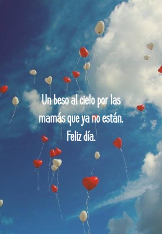 Un beso al cielo por las mamás que ya no están. Feliz día.
