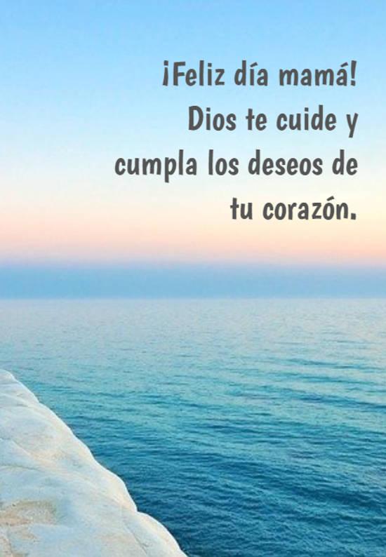 ¡Feliz día mamá! Dios te cuide y cumpla los deseos de tu corazón.