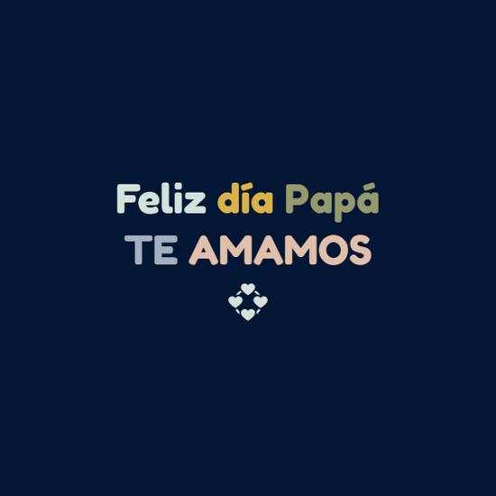 Imágenes de la frase: Feliz día Papá TE AMAMOS 💞