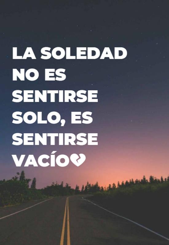 Crea Tu Frase La Soledad No Es Sentirse Solo Es Sentirse
