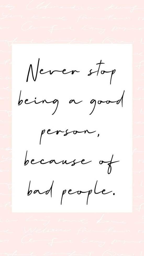 Crea Tu Frase Nuncas Dejes De Ser Una Buena Persona Por