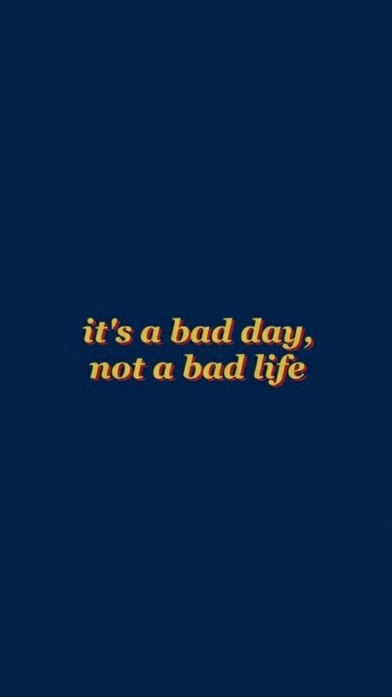 Crea Tu Frase Es Un Mal Día No Una Mala Vida