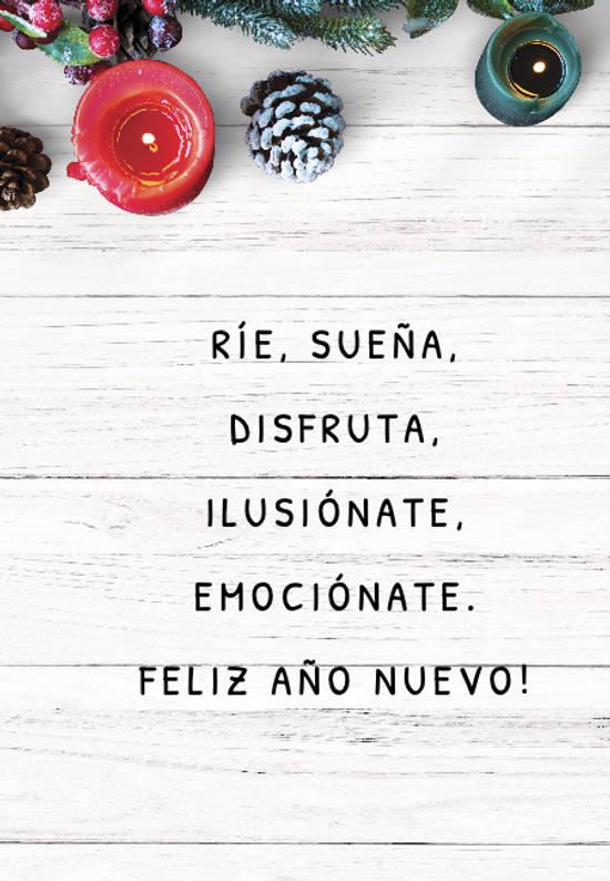 Frases para Año Nuevo - Ríe, sueña, disfruta, ilusiónate, emociónate. Feliz año nuevo!