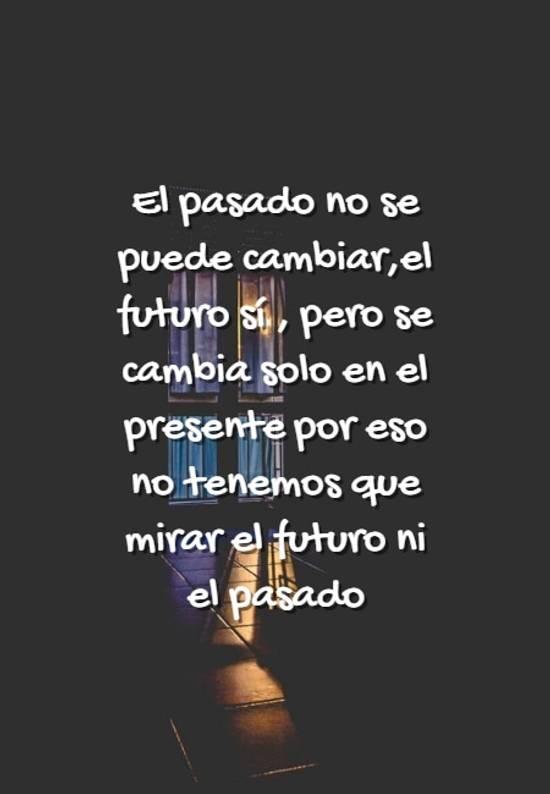 Crea Tu Frase El Pasado No Se Puede Cambiarel Futuro Sí