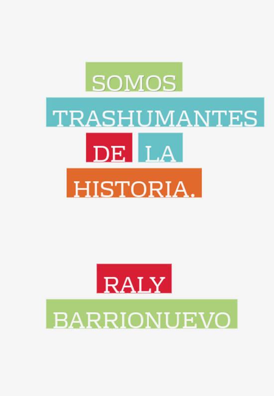Crea Tu Frase Somos Trashumantes De La Historia Raly