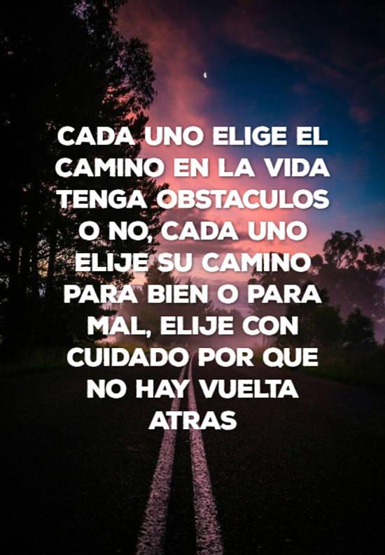 Crea Tu Frase Cada Uno Elige El Camino En La Vida Tenga