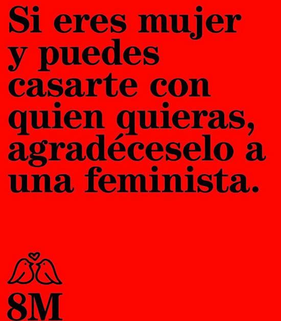 Imágenes de la frase: Si eres mujer y puedes casarte con quien quieras, afreadéselo a una feminista.