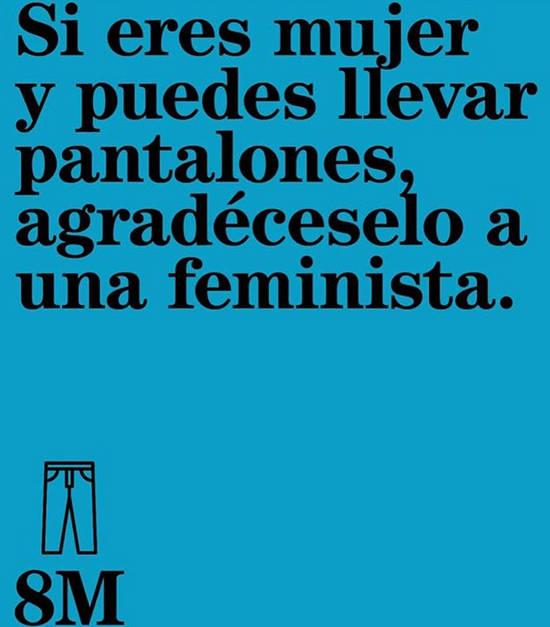 Imágenes de la frase: Si eres mujer y puedes llevar pantalones, agradéceselo a una feminista