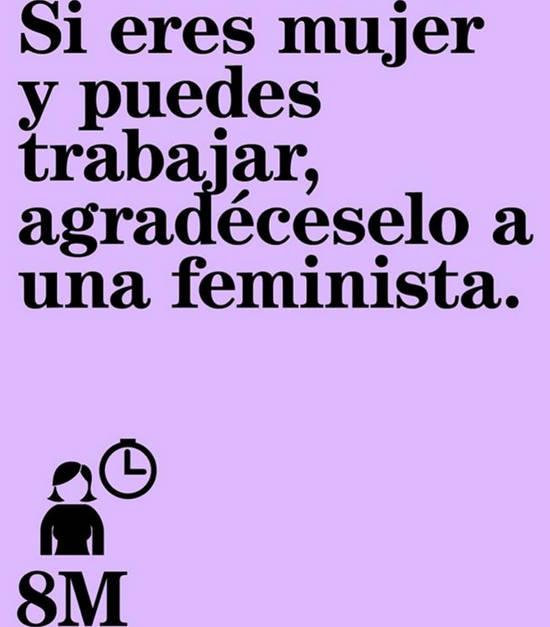 Imágenes de la frase: Si eres mujer y puedes trabajar, agradéceselo a una feminista.