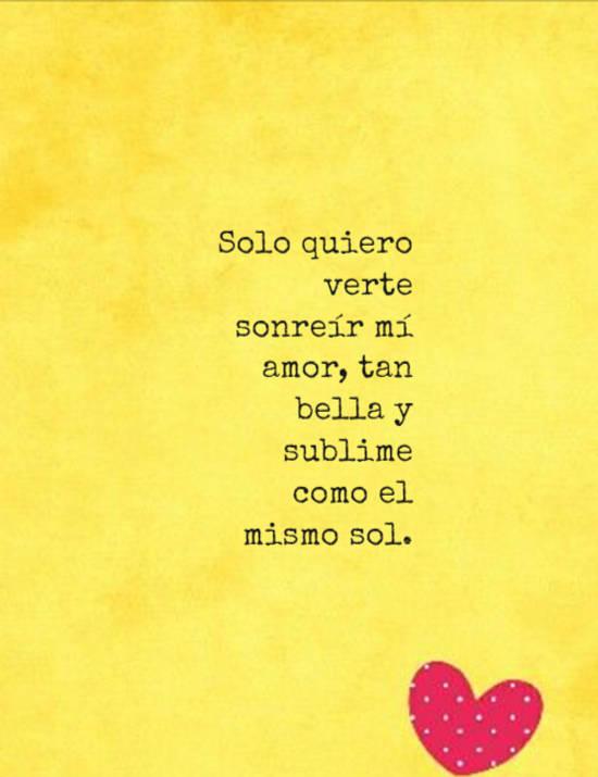 Crea Tu Frase Solo Quiero Verte Sonreír Mí Amor Tan Bella