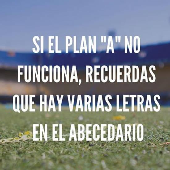 """Frases de Motivacion - Si el plan """"A"""" no funciona, recuerda que hay varias letras más en el abecedario."""