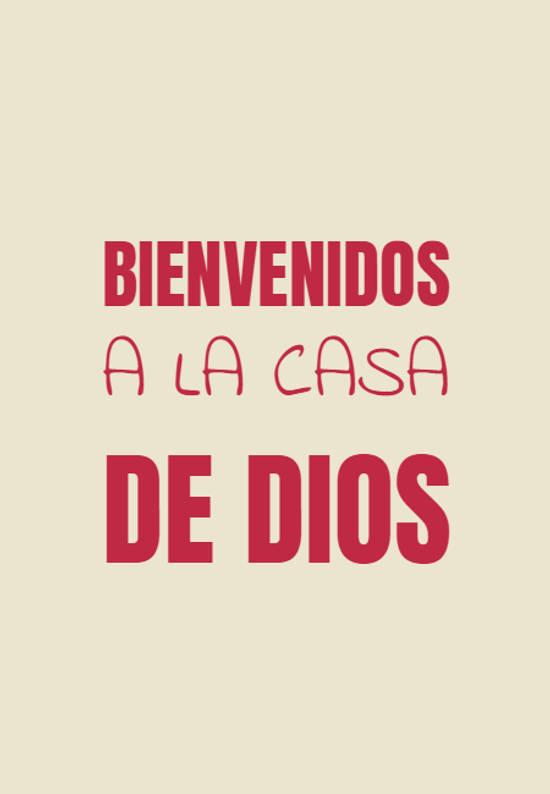 BIENVENIDOS A LA CASA DE DIOS