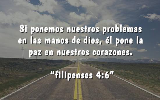 """Si ponemos nuestros problemas en las manos de dios, él pone la paz en nuestros corazones.  """"filipenses 4:6"""""""