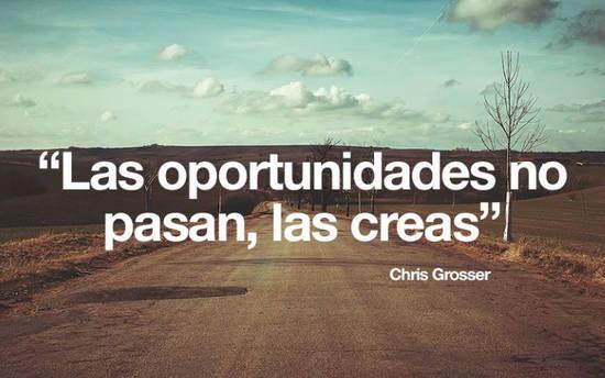 Crea Tu Frase Las Oportunidades No Pasan Las Creas