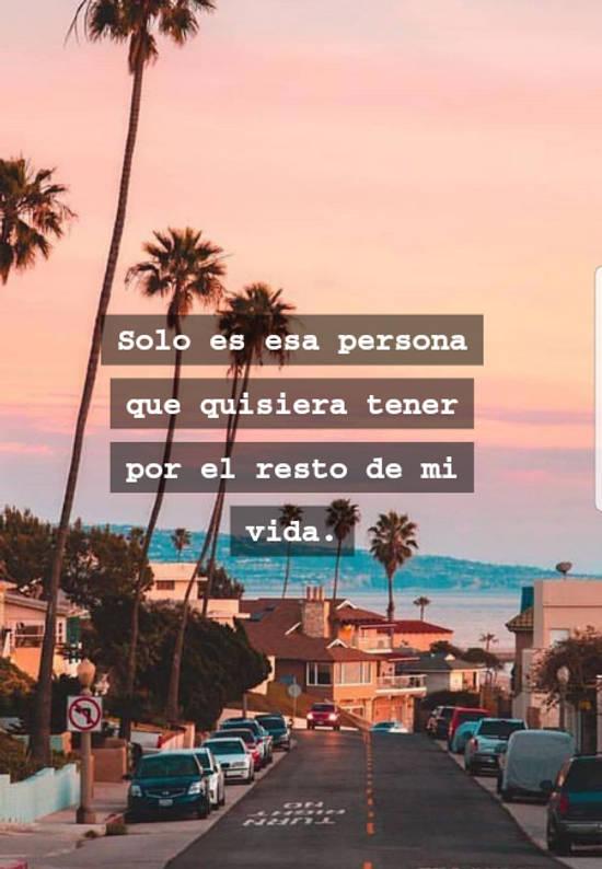 Imágenes de la frase: Solo es esa persona que quisiera tener por el resto de mi vida.