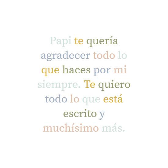 Imágenes de la frase: Papi te quería agradecer todo lo que haces por mi siempre. Te quiero todo lo que está escrito y muchísimo más.