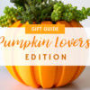 Pumpkin Lovers Gift Guide