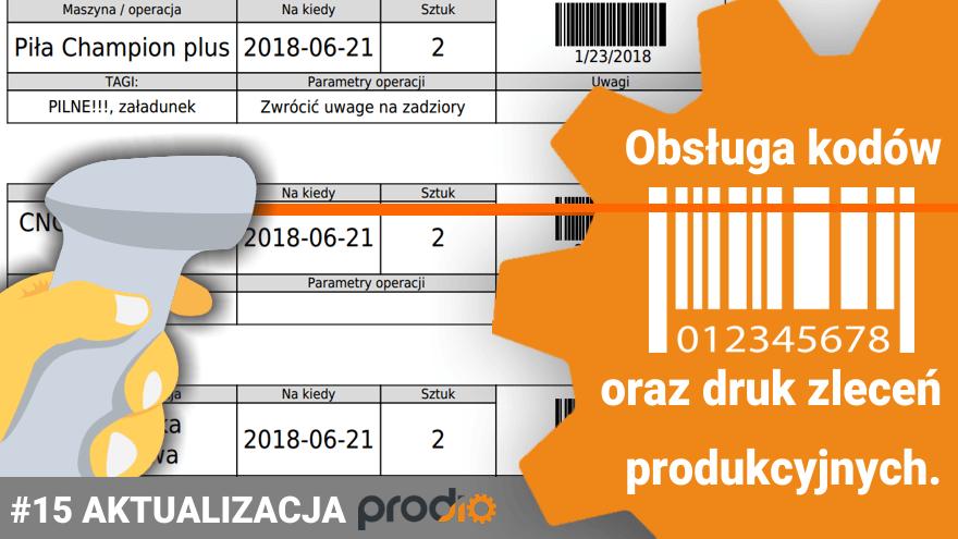 Aktualizacja: Kody kreskowe / tagi NFC oraz druk zleceń produkcyjnych dla lepszej organizacji produkcji