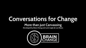 SLIDES | Conversations for Change: More than just Canvassing