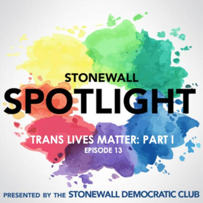 Episode 13: Trans Lives Matter: Part I