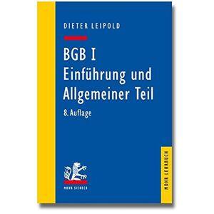 Dieter Leipold - BGB I: Einführung und Allgemeiner Teil: Ein Lehrbuch mit Fällen und Kontrollfragen (Mohr Lehrbuch) - Preis vom 30.01.2021 05:58:51 h