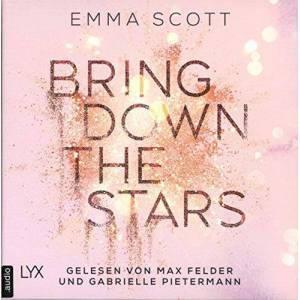 Emma Scott - Bring Down the Stars: Ungekürzt. (Beautiful-Hearts-Duett, Band 1)