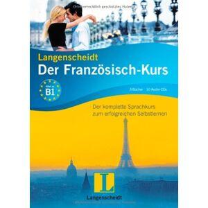 Sylvie Bernard - Langenscheidt Der Französisch-Kurs - Set mit 3 Büchern und 10 Audio-CDs: Der komplette Sprachkurs zum erfolgreichen Selbstlernen (Langenscheidt - Die Sprachkurse)