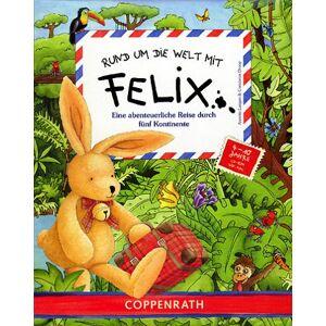 Coppenrath Verlag - Rund um die Welt mit Felix