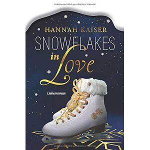 Hannah Kaiser - Snowflakes in Love: Liebesroman