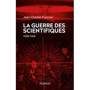 La guerre des scientifiques : 1939-1945