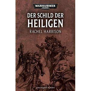 Rachel Harrison - Warhammer 40.000 - Der Schild der Heiligen