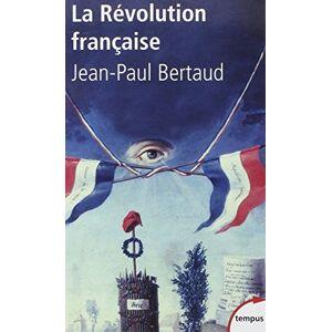 Jean-Paul Bertaud - La Révolution française (Tempus)